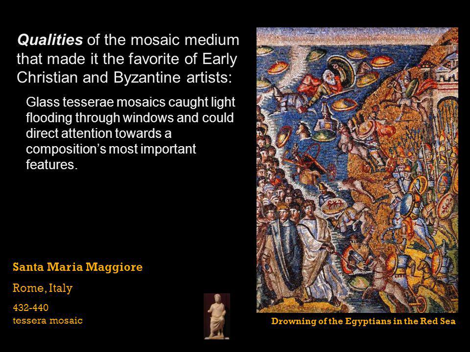 Qualities of the mosaic medium that made it the favorite of Early Christian and Byzantine artists: