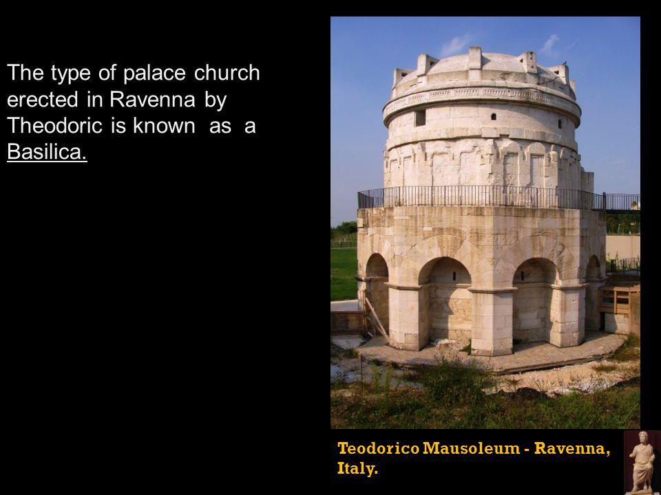 The type of palace church erected in Ravenna by Theodoric is known as a Basilica.