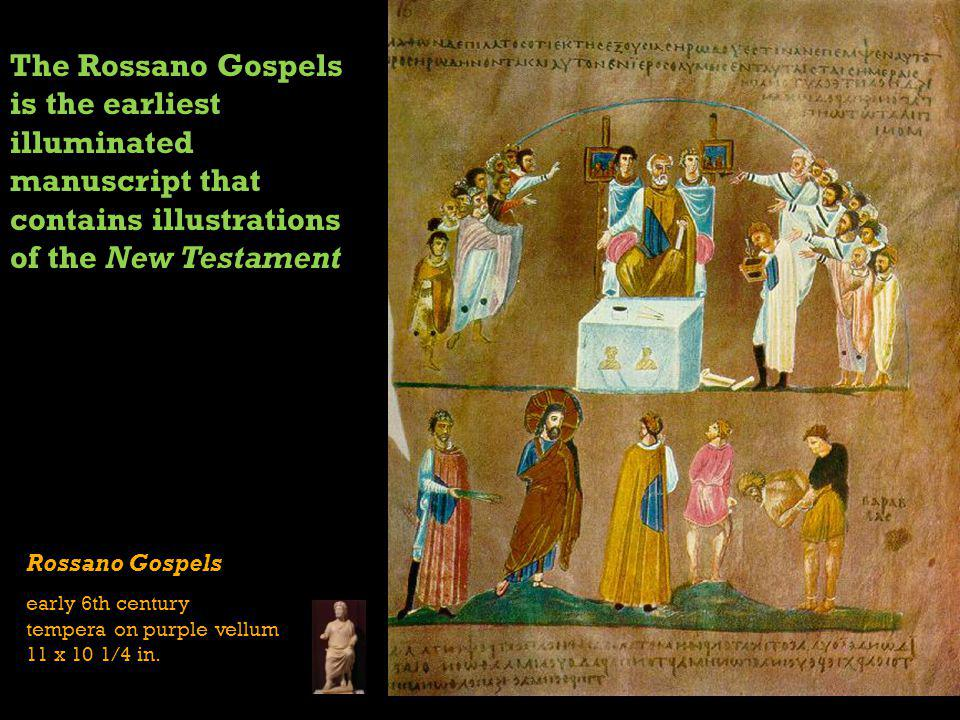The Rossano Gospels is the earliest illuminated manuscript that contains illustrations of the New Testament