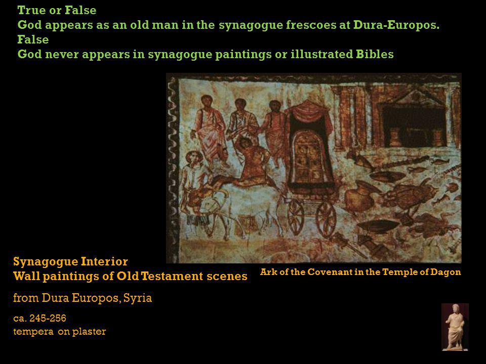 God appears as an old man in the synagogue frescoes at Dura-Europos.