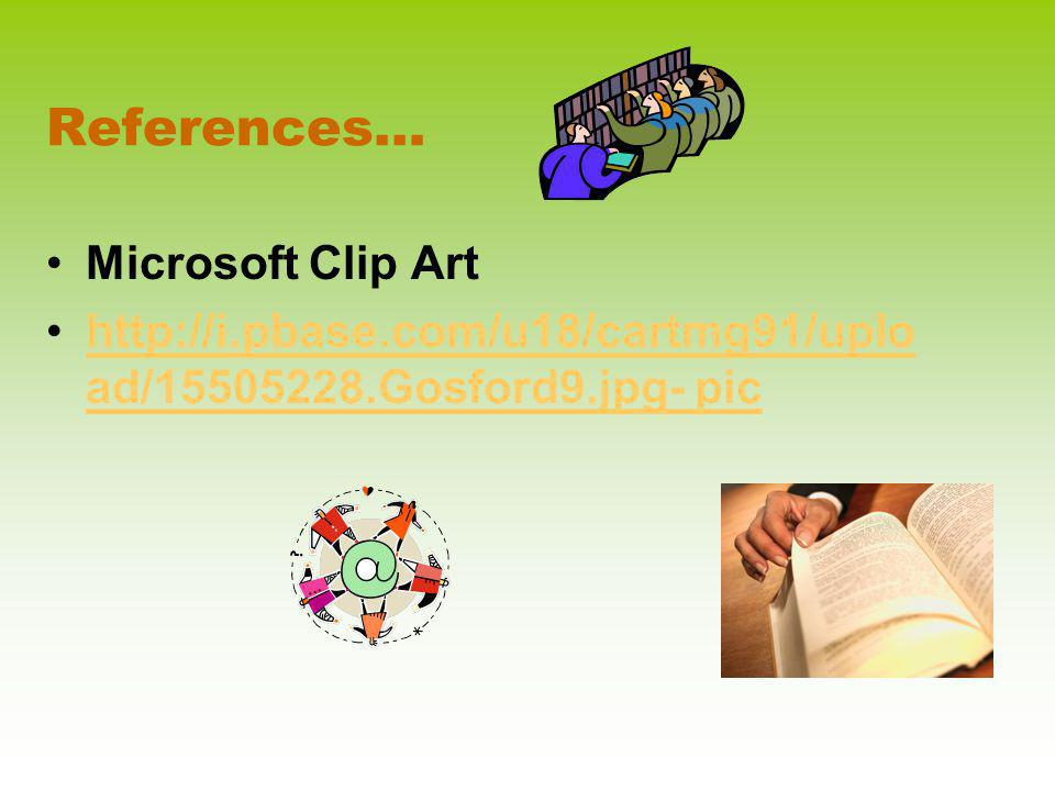 References… Microsoft Clip Art