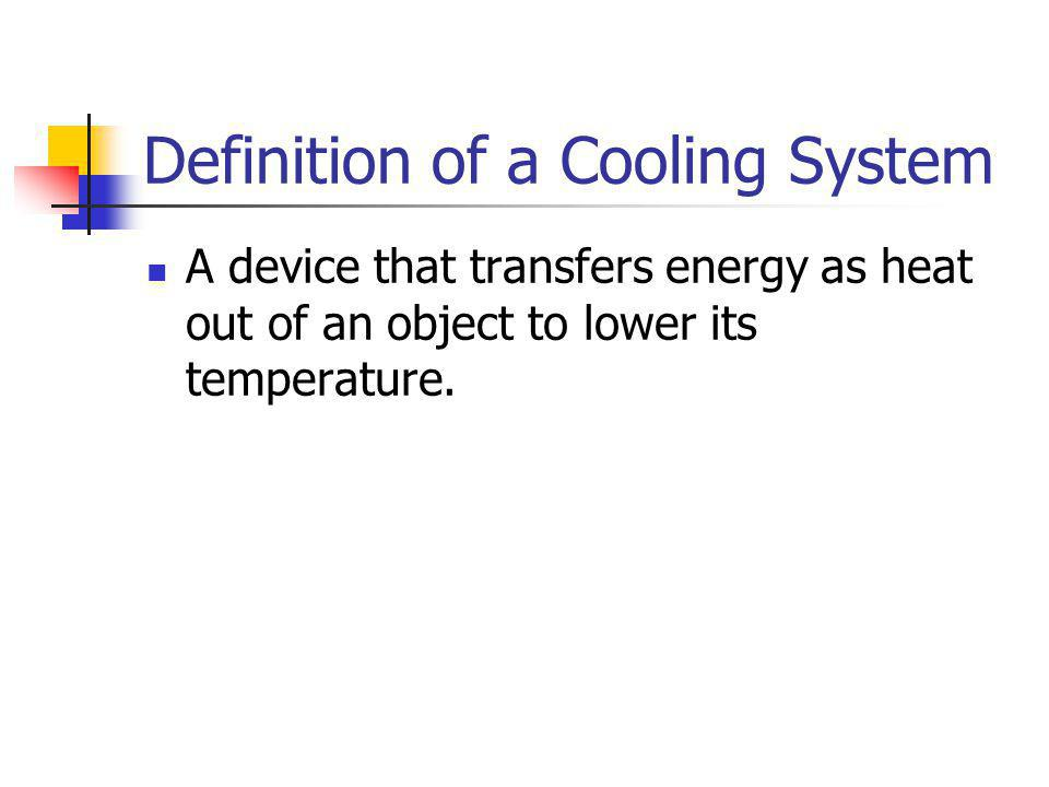 Definition of a Cooling System