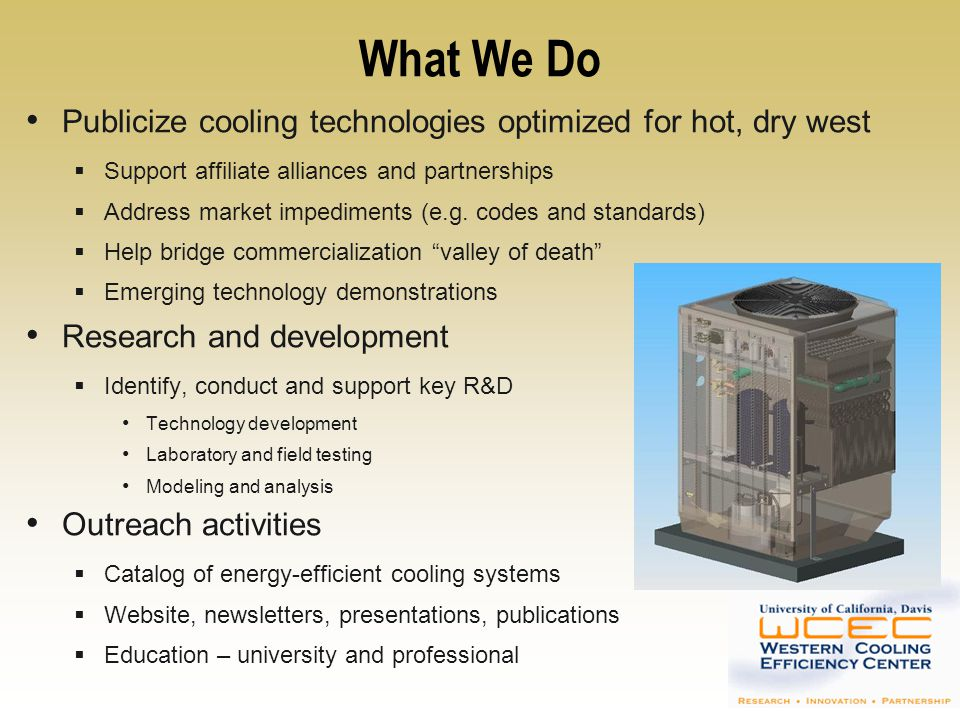 What We Do Publicize cooling technologies optimized for hot, dry west