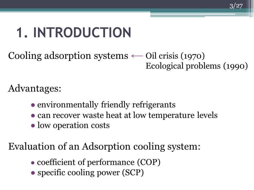 1. INTRODUCTION Cooling adsorption systems Advantages: