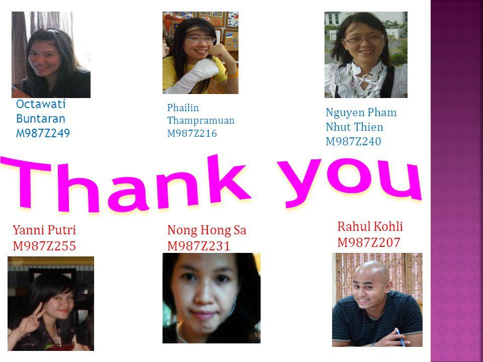 Thank you Rahul Kohli M987Z207 Yanni Putri M987Z255 Nong Hong Sa