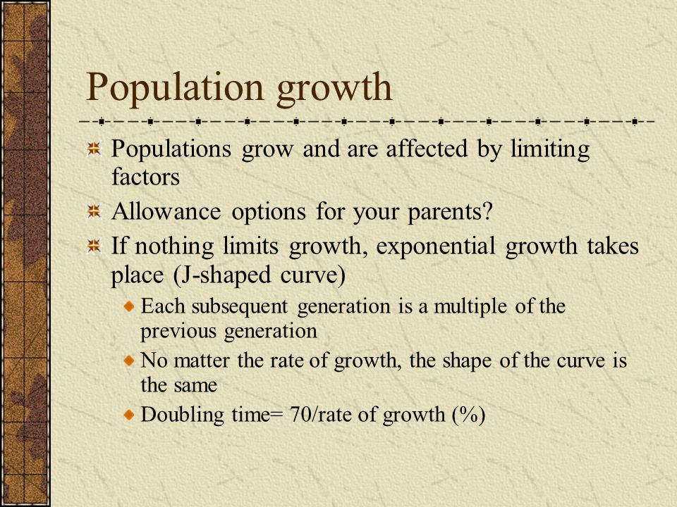 Population growth Populations grow and are affected by limiting factors. Allowance options for your parents