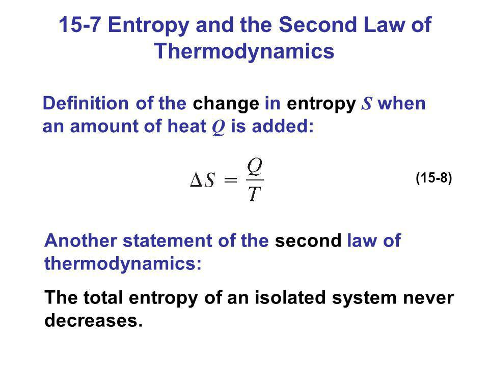 15-7 Entropy and the Second Law of Thermodynamics