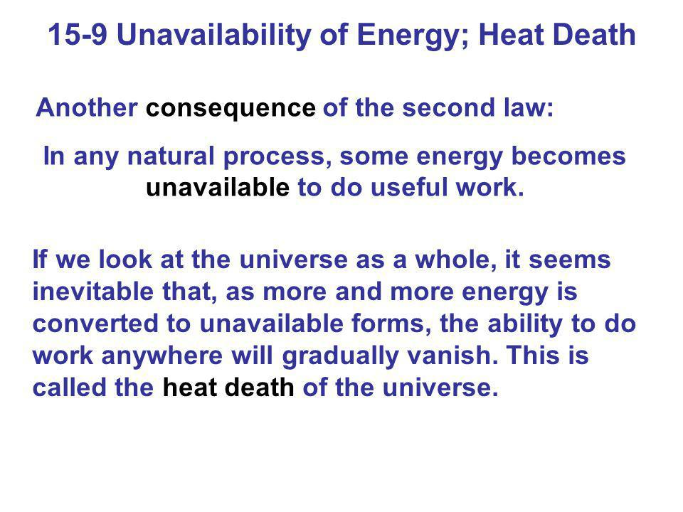 15-9 Unavailability of Energy; Heat Death