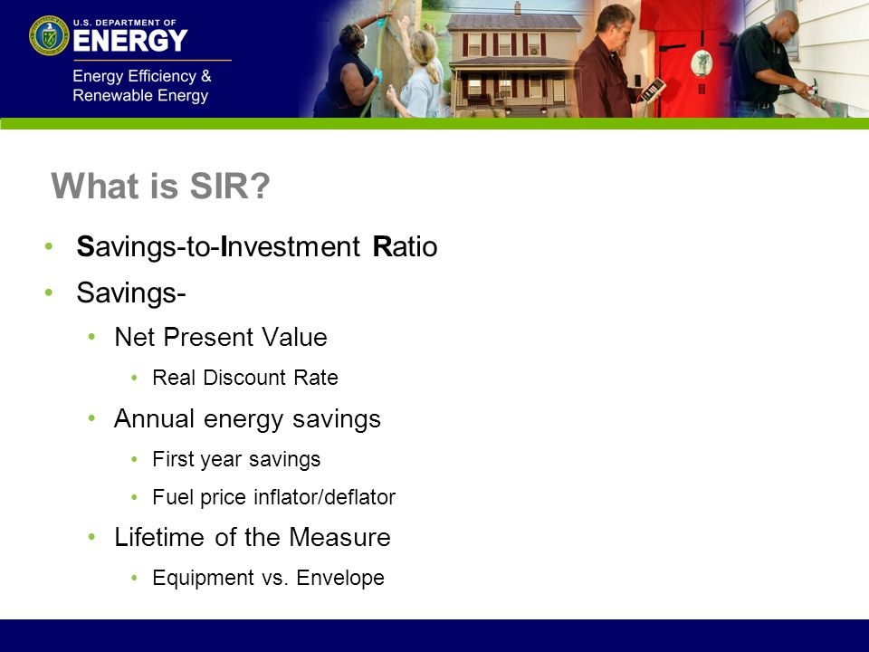 What is SIR Savings-to-Investment Ratio Savings- Net Present Value