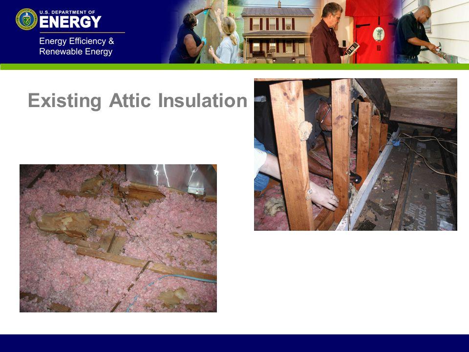 Existing Attic Insulation