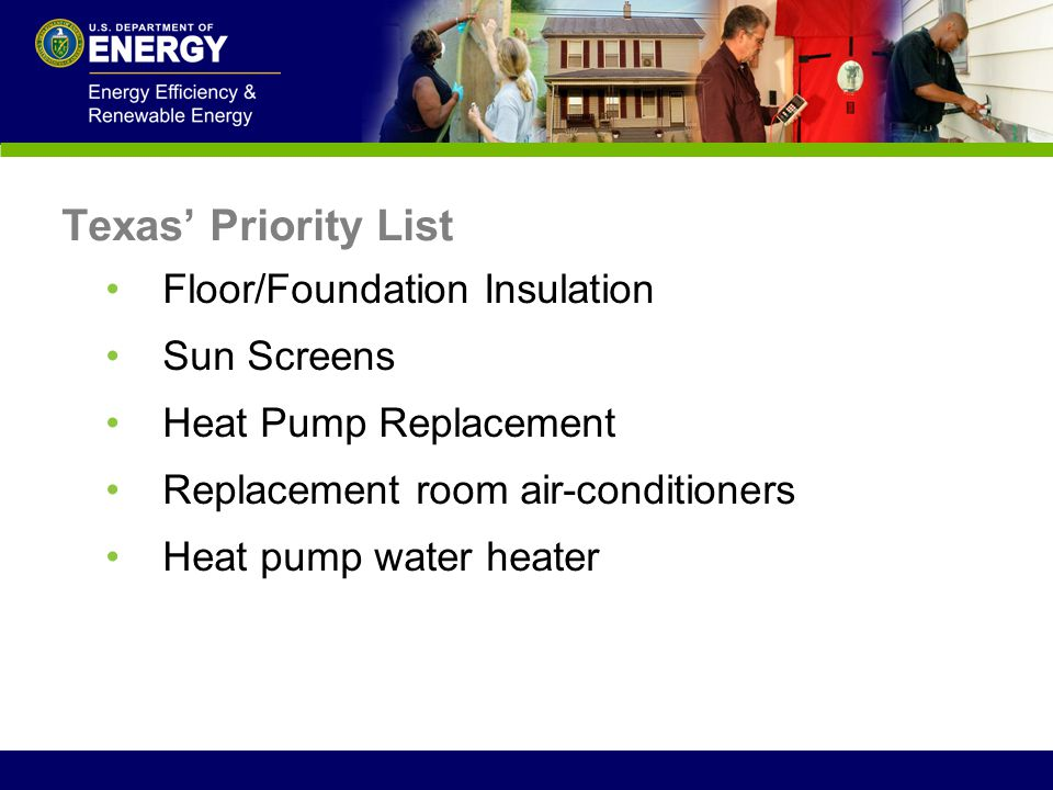 Texas' Priority List Floor/Foundation Insulation Sun Screens