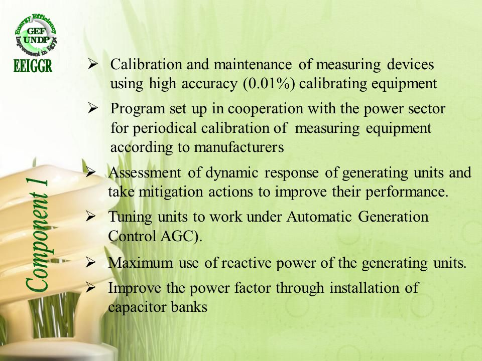 EEIGGR Calibration and maintenance of measuring devices using high accuracy (0.01%) calibrating equipment.