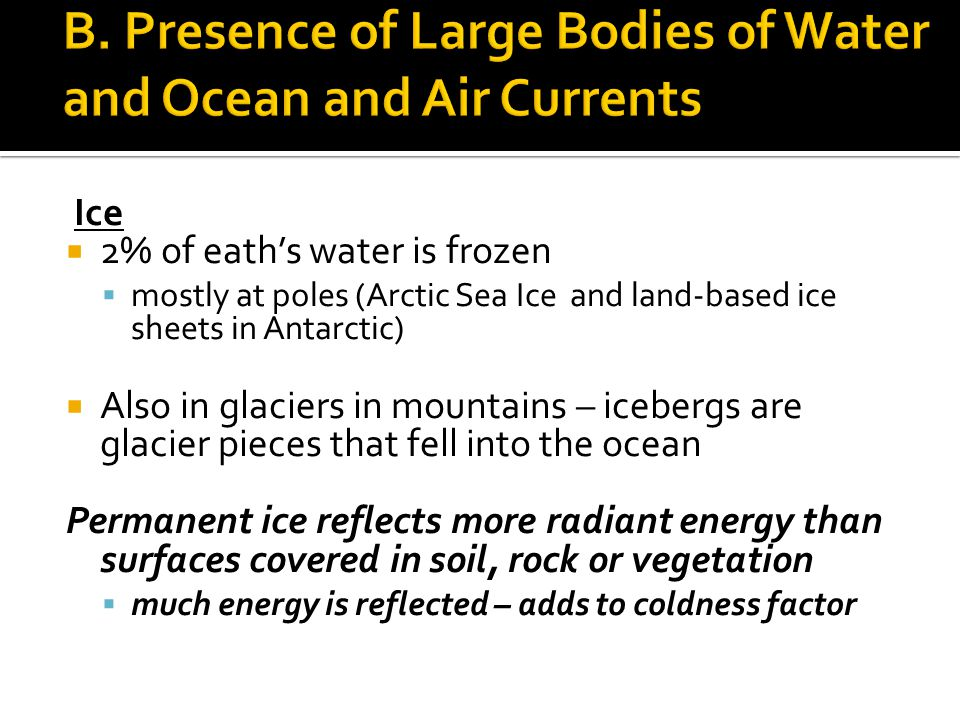 B. Presence of Large Bodies of Water and Ocean and Air Currents