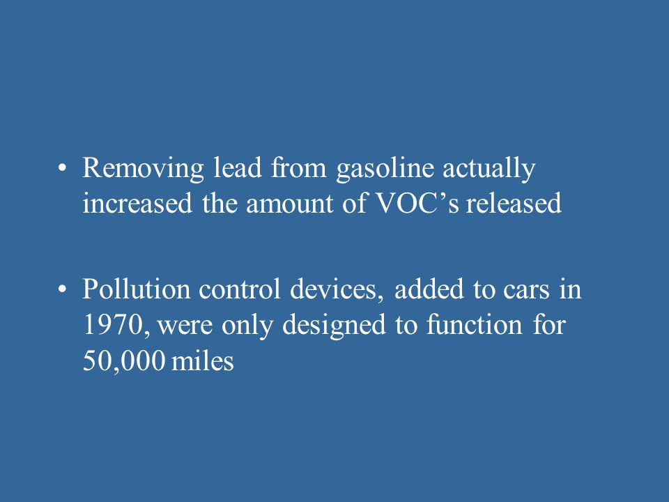 Removing lead from gasoline actually increased the amount of VOC's released