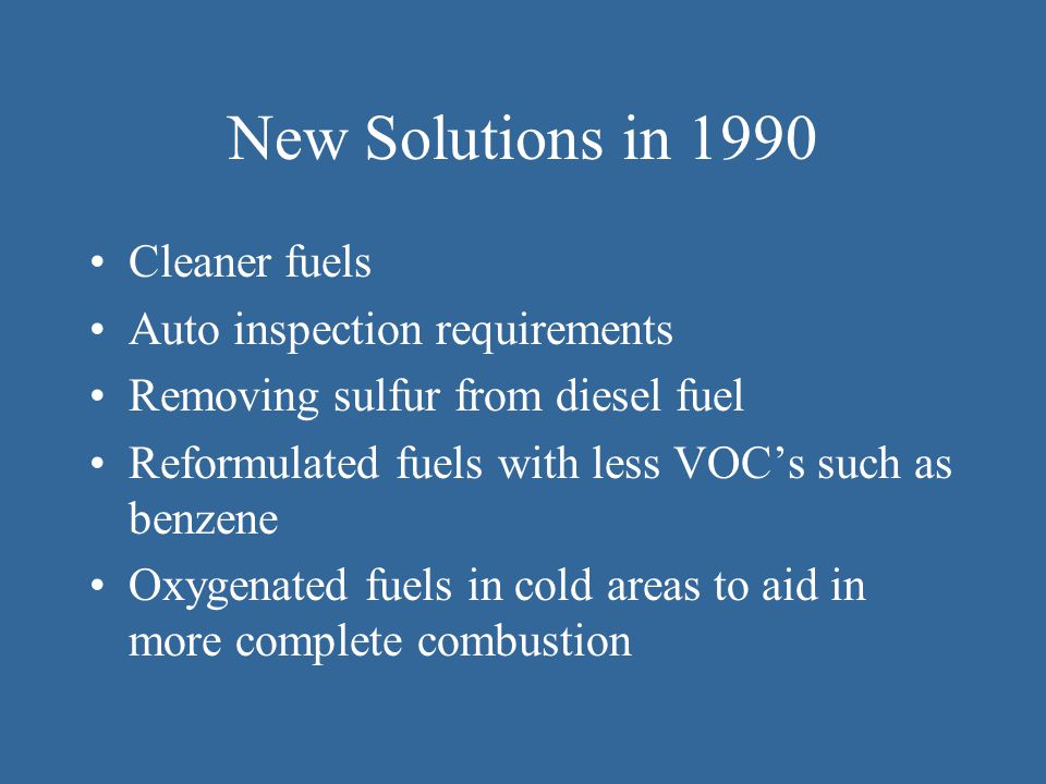 New Solutions in 1990 Cleaner fuels Auto inspection requirements