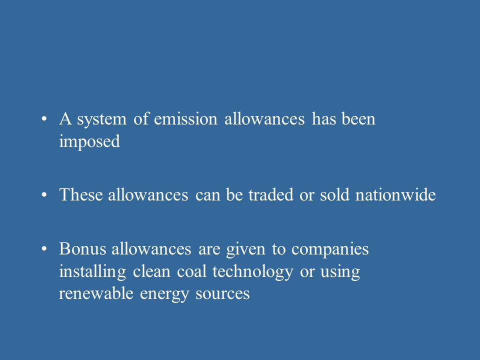 A system of emission allowances has been imposed
