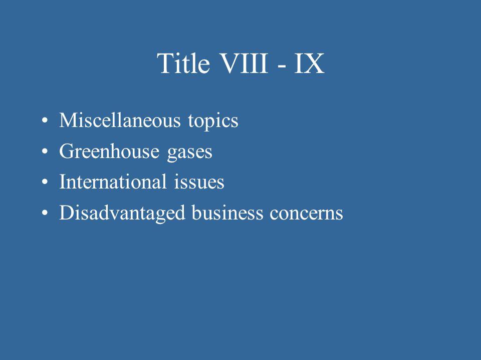 Title VIII - IX Miscellaneous topics Greenhouse gases