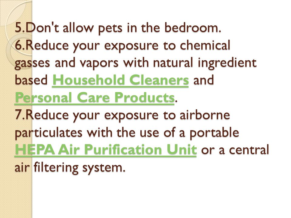 5. Don t allow pets in the bedroom. 6