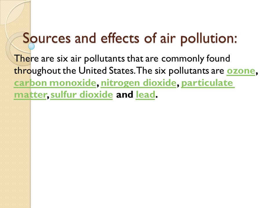 Sources and effects of air pollution: