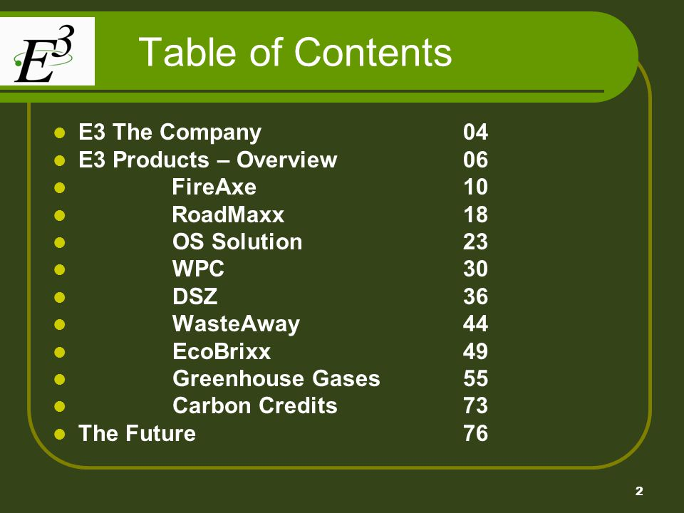 Table of Contents E3 The Company 04 E3 Products – Overview 06