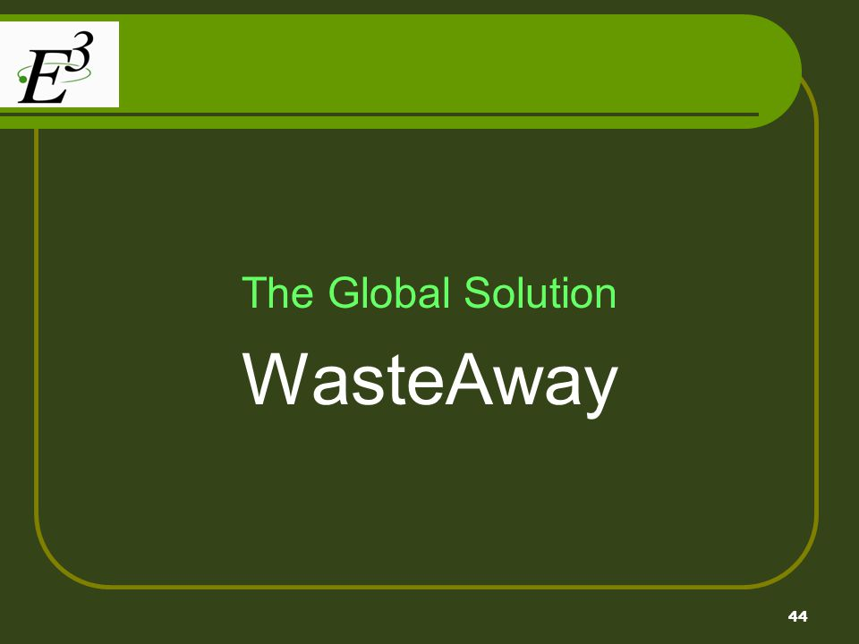 The Global Solution WasteAway