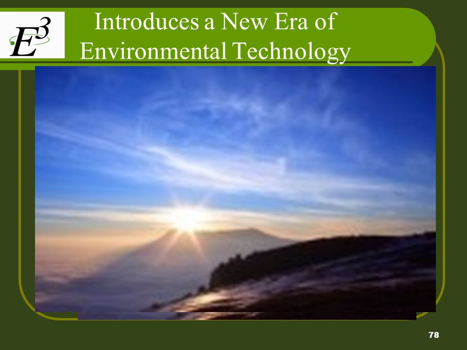 Introduces a New Era of Environmental Technology