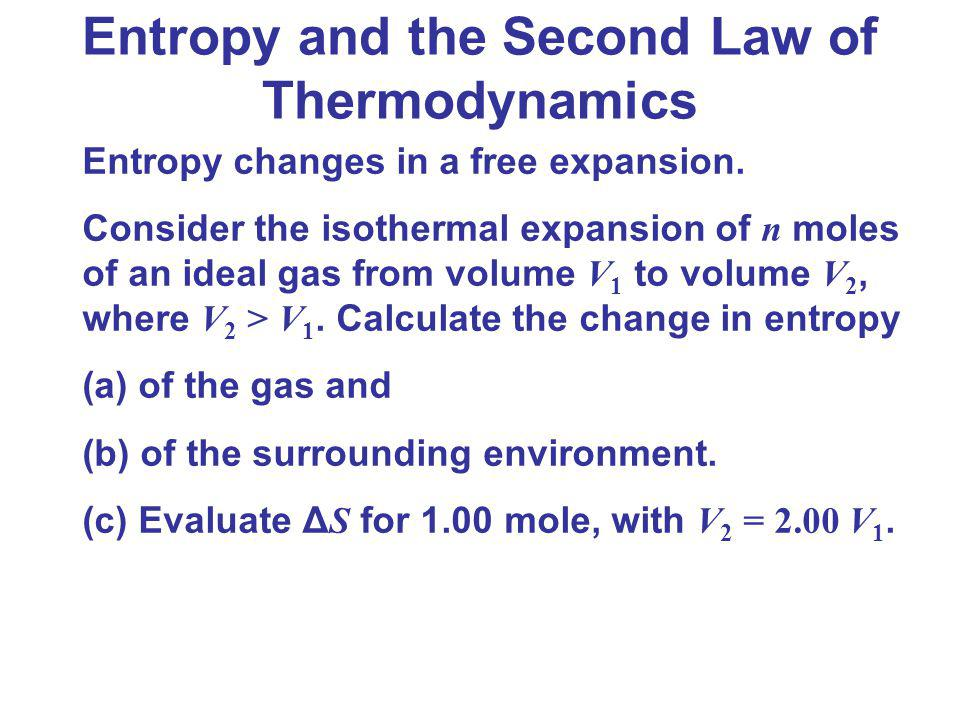 thermodynamics entropy Entropy is the measure of the disorder prevalent in a dynamic system entropy is defined by the second law of thermodynamics as the amount of thermal energy flowing.