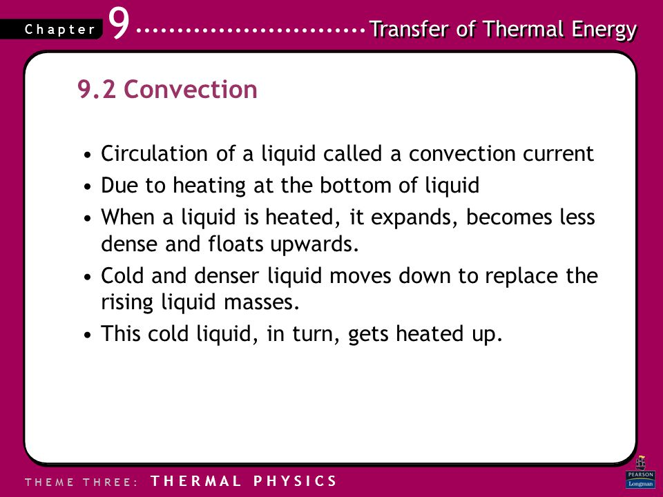 9.2 Convection Circulation of a liquid called a convection current