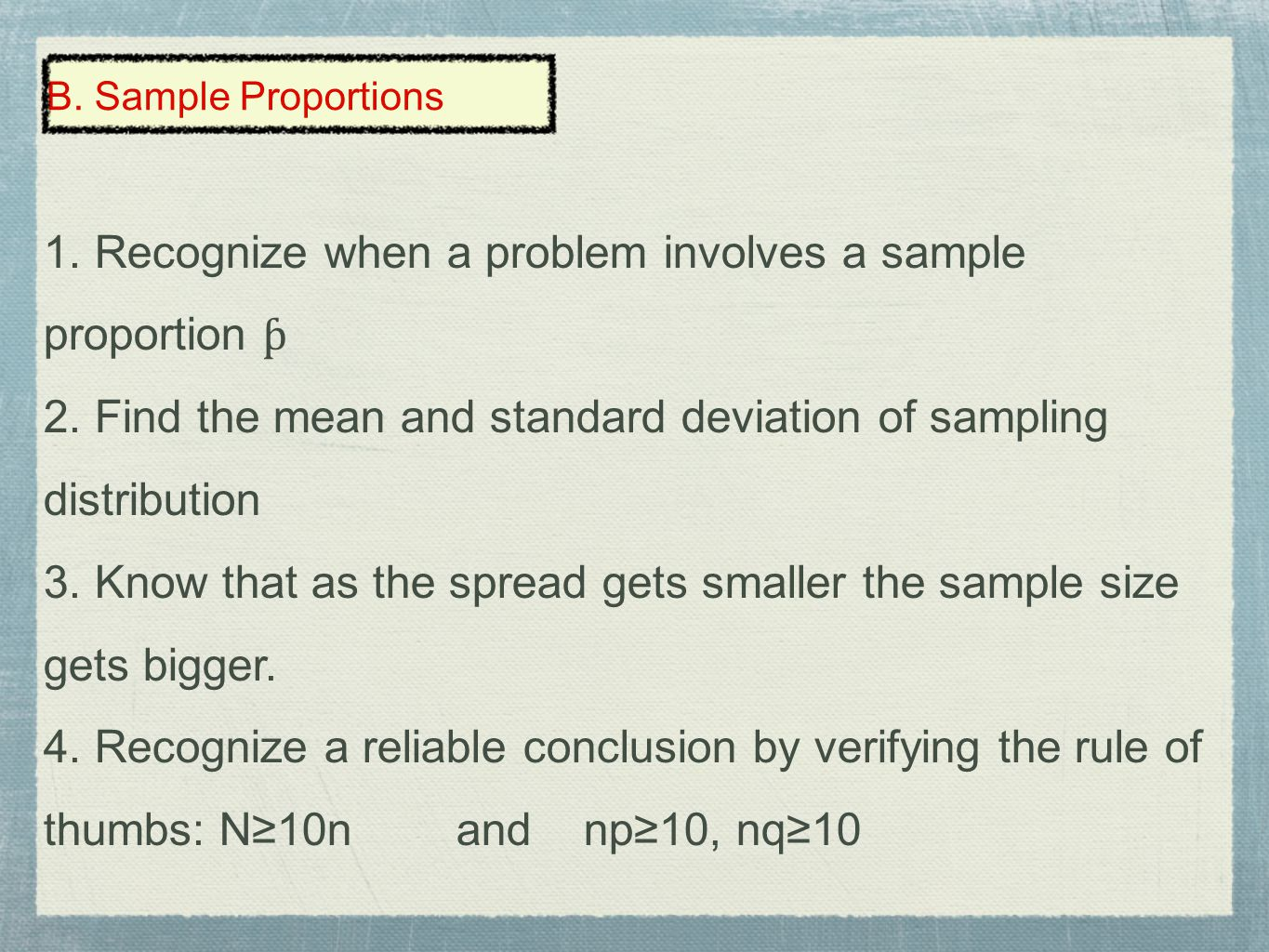 1. Recognize when a problem involves a sample proportion ƥ