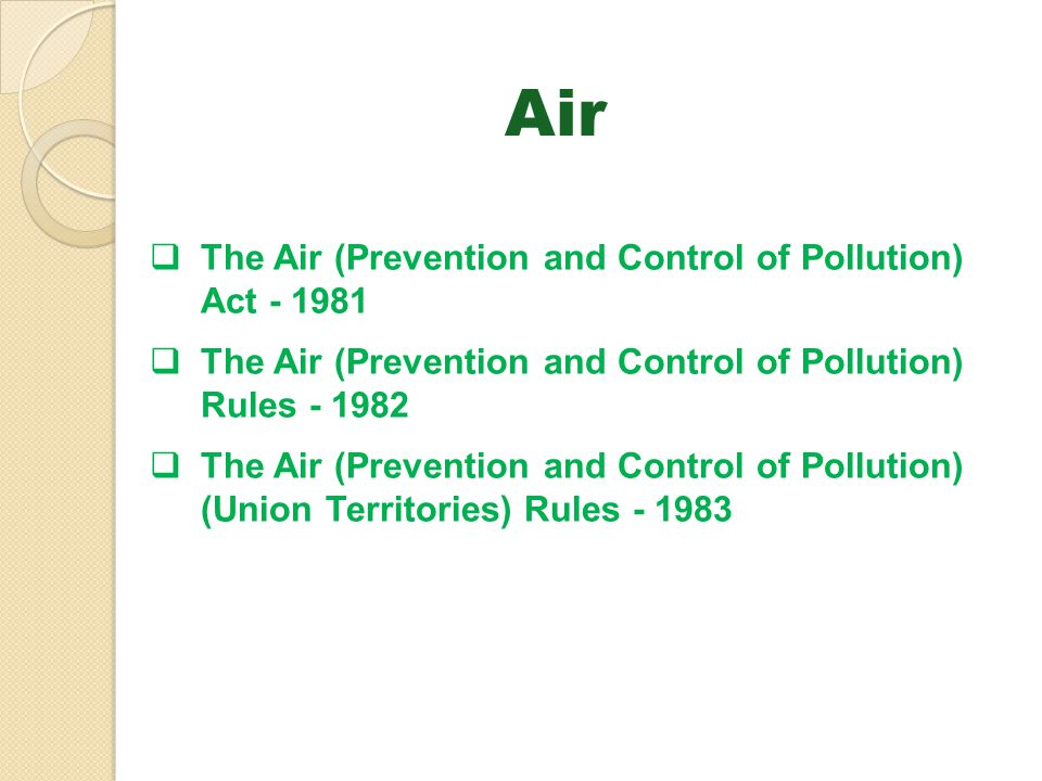 Air The Air (Prevention and Control of Pollution) Act - 1981