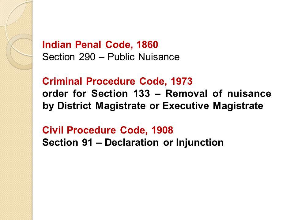 Indian Penal Code, 1860 Section 290 – Public Nuisance. Criminal Procedure Code, 1973.