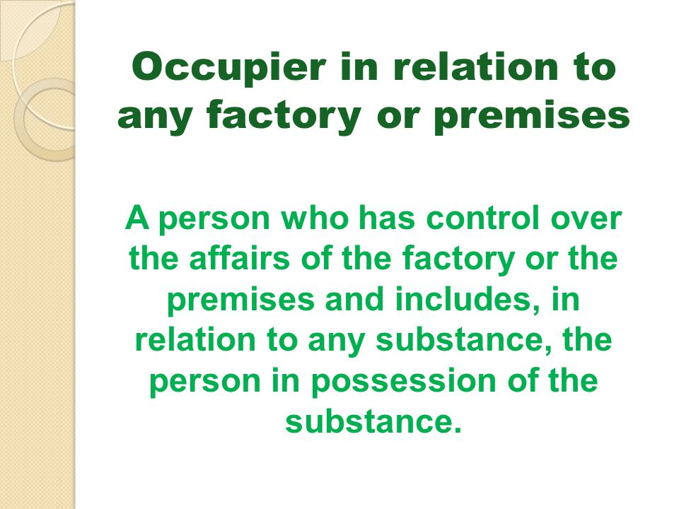 Occupier in relation to any factory or premises