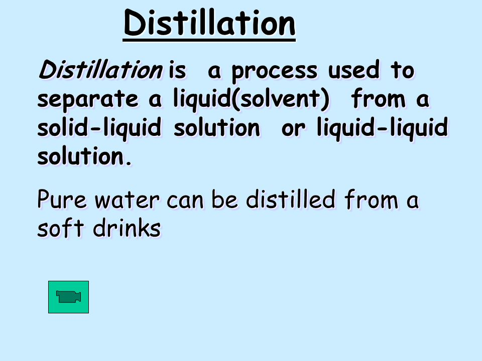 Distillation Distillation is a process used to separate a liquid(solvent) from a solid-liquid solution or liquid-liquid solution.