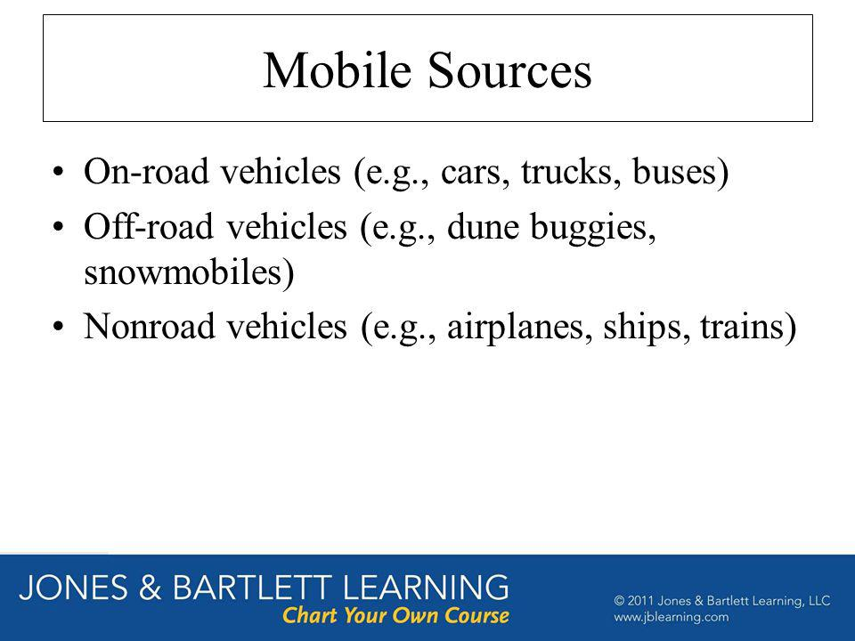 Mobile Sources On-road vehicles (e.g., cars, trucks, buses)