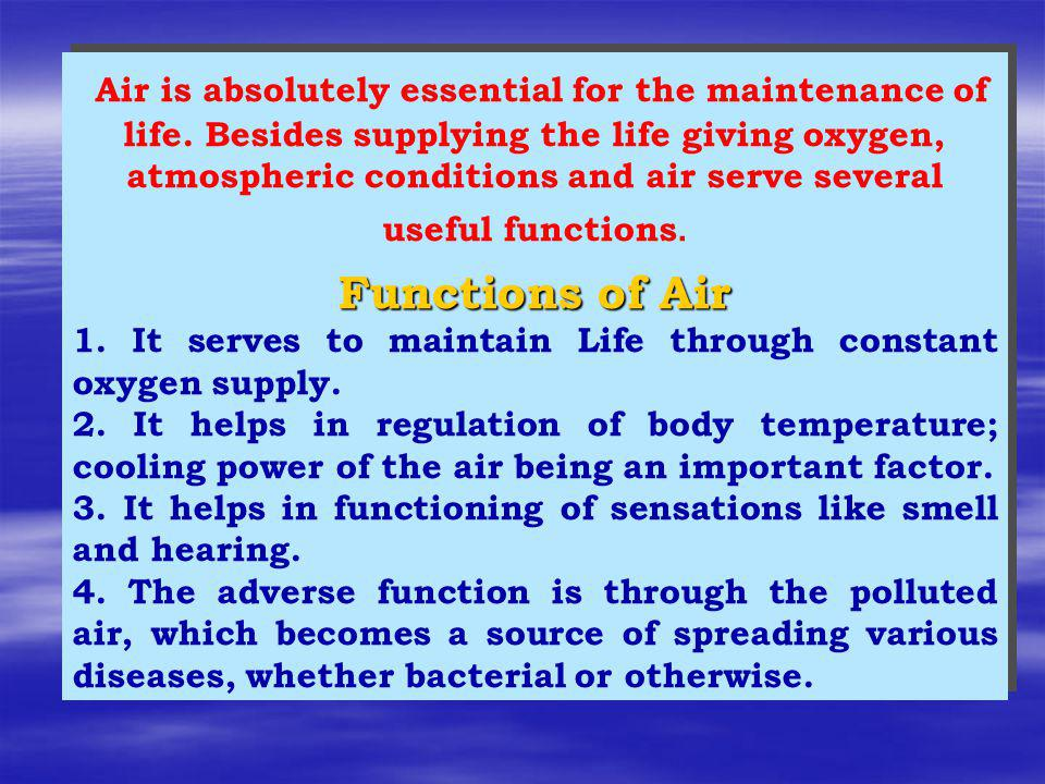 Air is absolutely essential for the maintenance of life