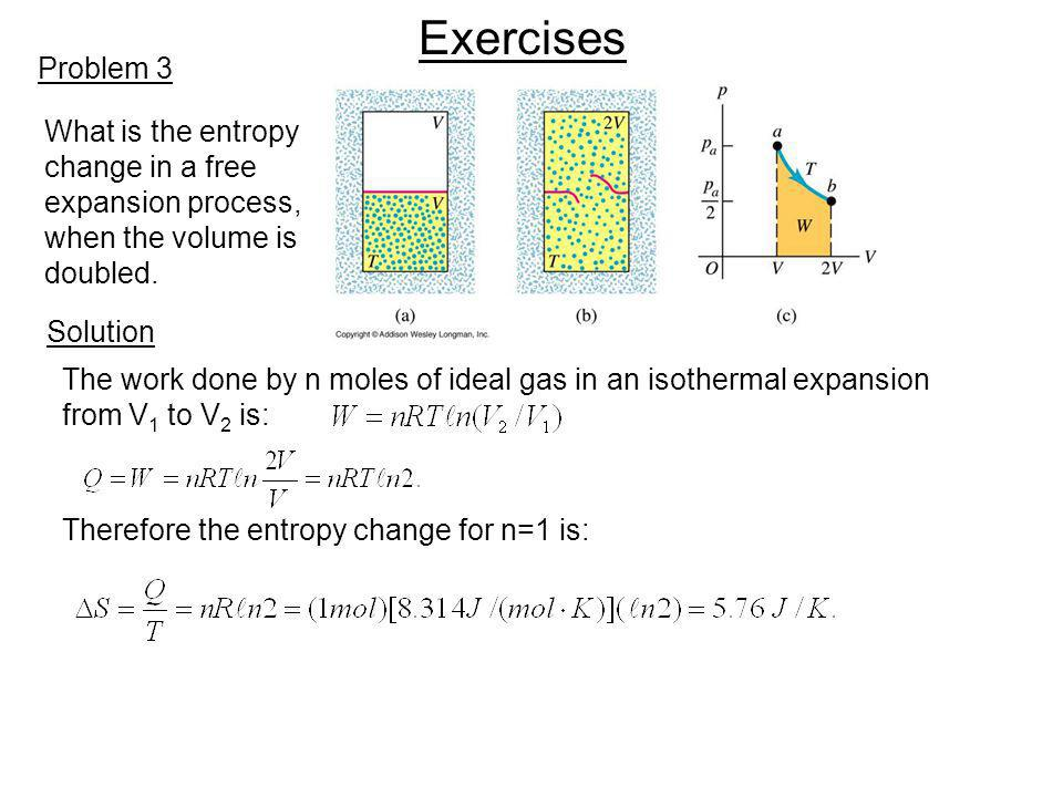Exercises Problem 3 What is the entropy change in a free