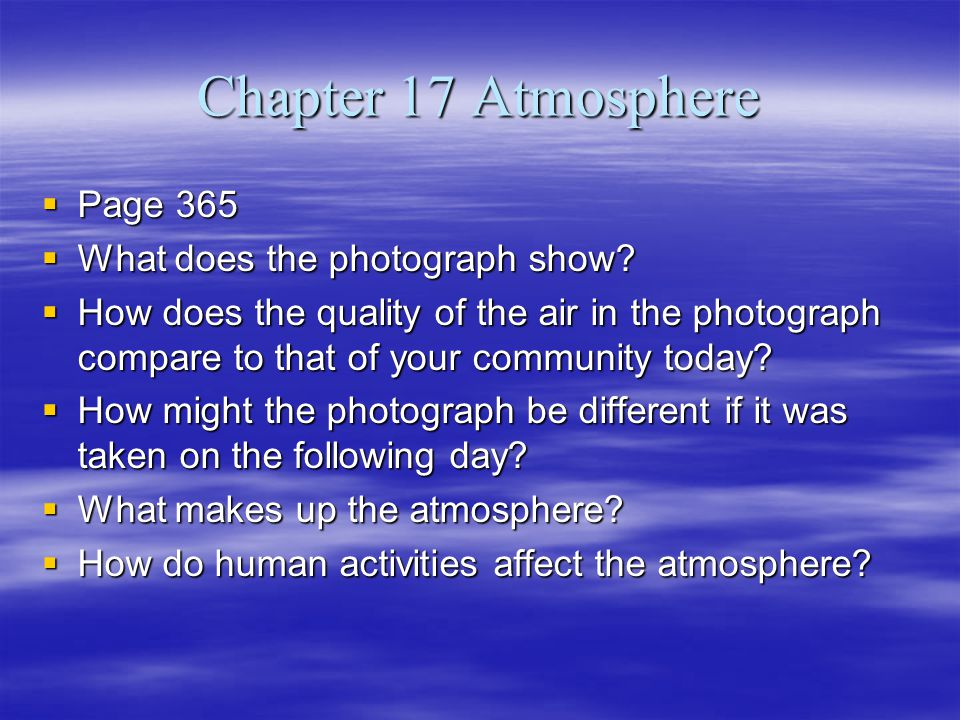 Chapter 17 Atmosphere Page 365 What does the photograph show