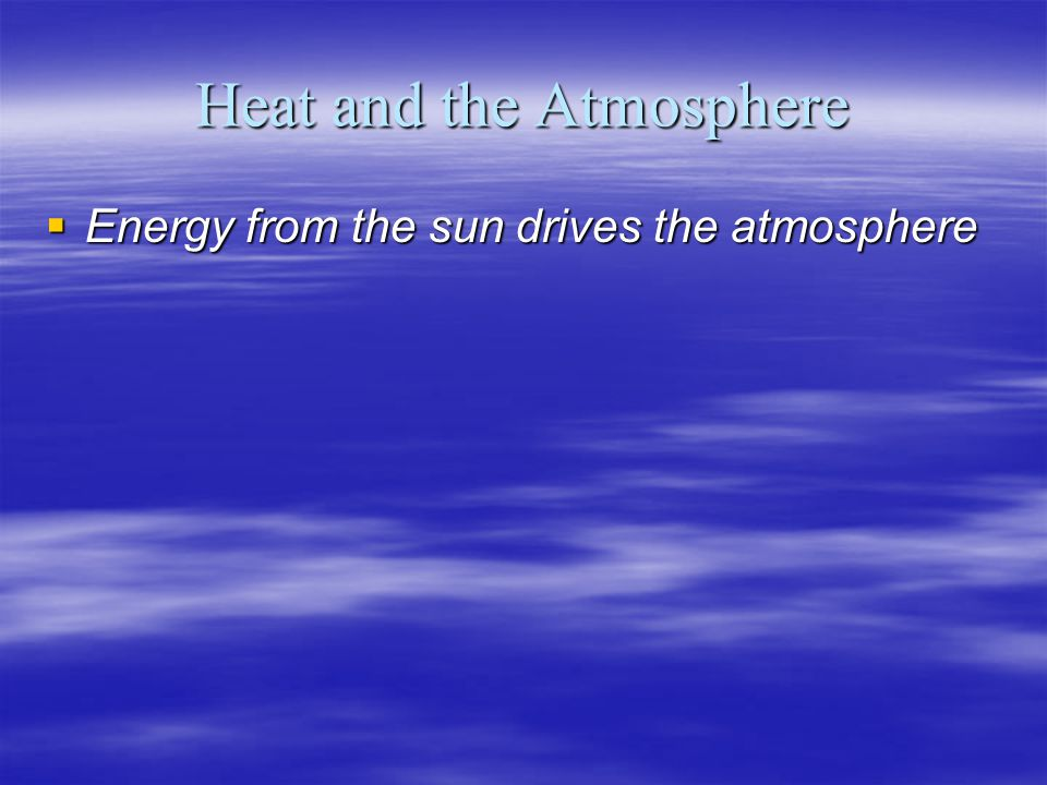 Heat and the Atmosphere
