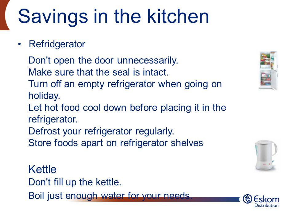Savings in the kitchen Kettle Refridgerator