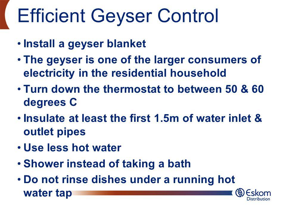 Efficient Geyser Control