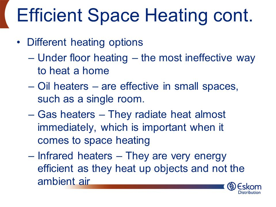 Efficient Space Heating cont.