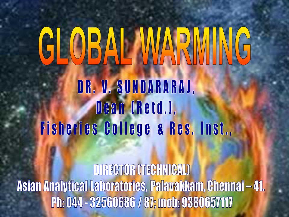 GLOBAL WARMING DR. V. SUNDARARAJ, Dean (Retd.),