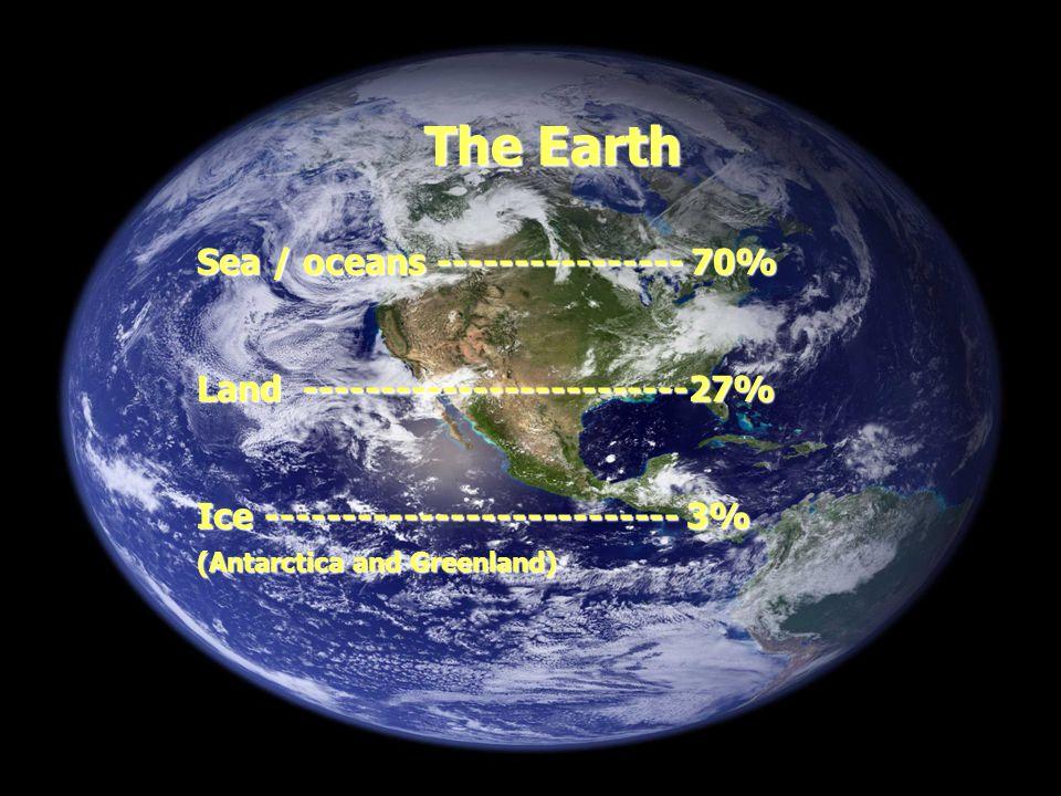 The Earth Sea / oceans ---------------- 70%
