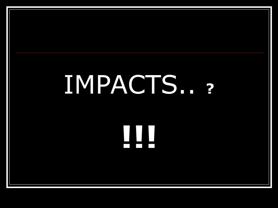 IMPACTS.. !!!
