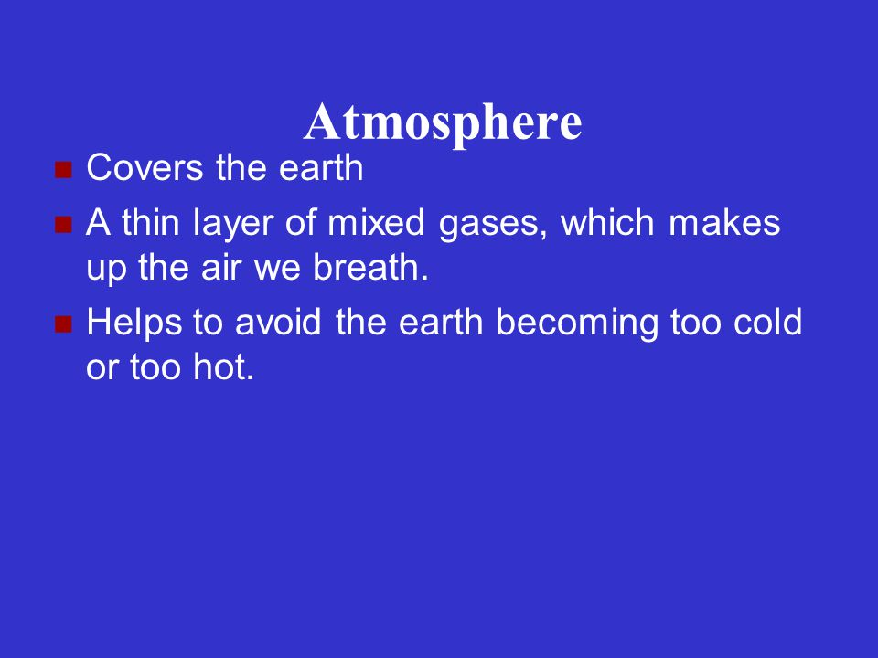 Atmosphere Covers the earth