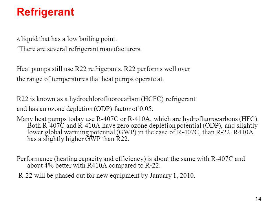 Refrigerant ´There are several refrigerant manufacturers.