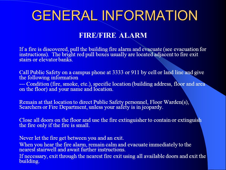 GENERAL INFORMATION FIRE/FIRE ALARM