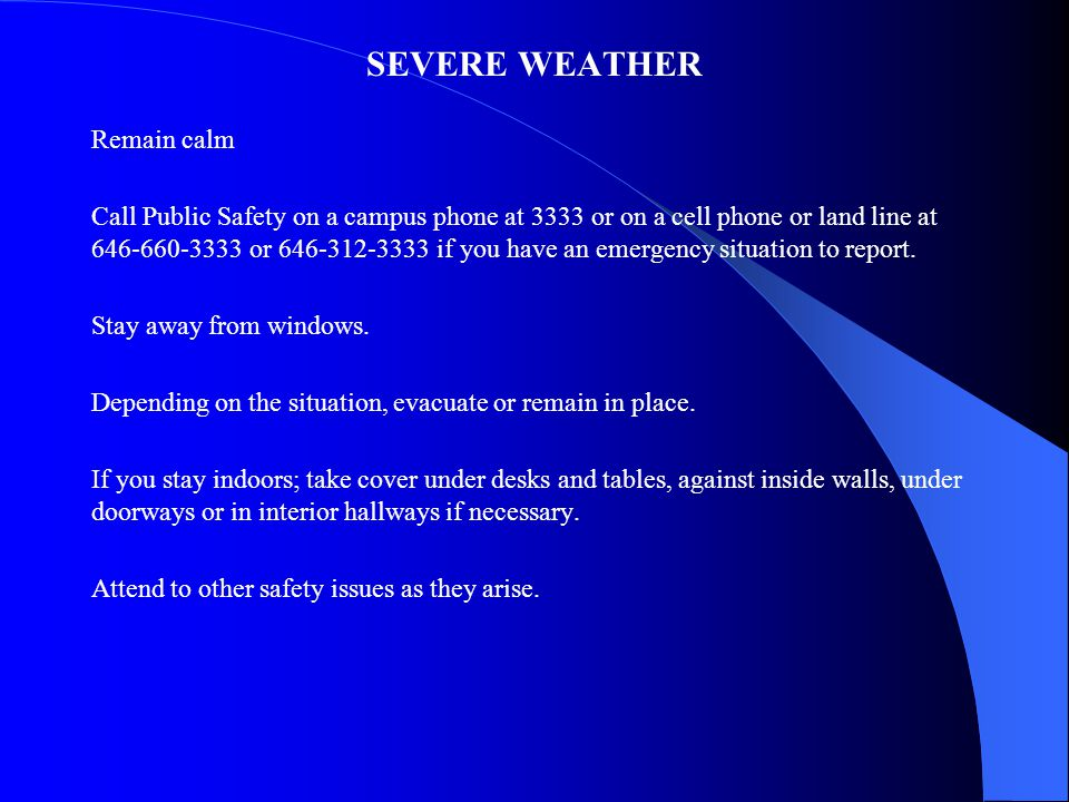 SEVERE WEATHER Remain calm