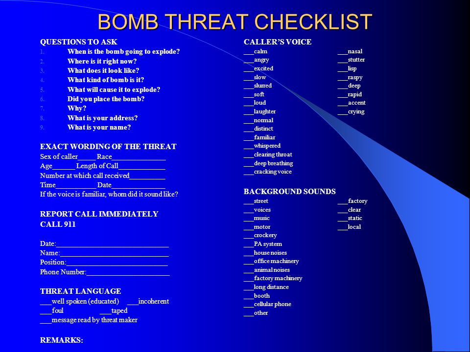 BOMB THREAT CHECKLIST QUESTIONS TO ASK EXACT WORDING OF THE THREAT