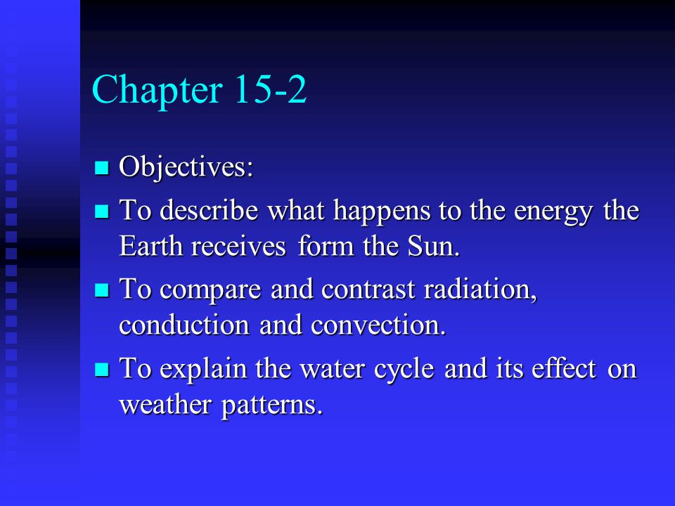 Chapter 15-2 Objectives: To describe what happens to the energy the Earth receives form the Sun.